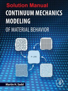Solution Manual for Continuum Mechanics Modeling of Material Behavior - Martin Sadd