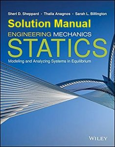 Solution Manual Statics Sheri Sheppard, Thalia Anagnos