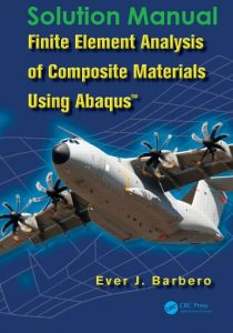 Solution Manual Finite Element Analysis of Composite Materials using Abaqus Ever Barbero