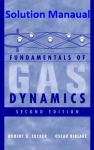 Solution Manual Fundamentals of Gas Dynamics Robert Zucker, Oscar Biblarz