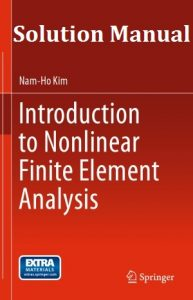 Solution Manual Introduction to Nonlinear Finite Element Analysis Nam-Ho Kim