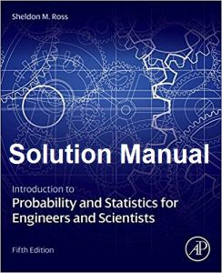 Solution Manual Introduction to Probability and Statistics for Engineers and Scientists Sheldon Ross