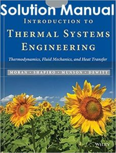 Solution Manual Introduction to Thermal Systems Engineering Michael Moran, Howard Shapiro