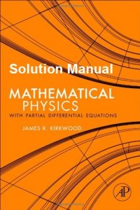 Solution Manual for Mathematical Physics with Partial Differential Equations - James Kirkwood