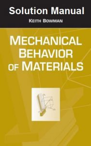 Solution Manual Mechanical Behavior of Materials Keith Bowman