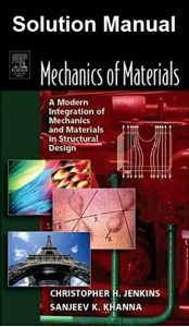 Solution Manual Mechanics of Materials Christopher Jenkins, Sanjeev Khanna