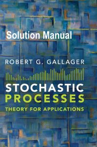 Solution Manual Stochastic Processes Robert Gallager
