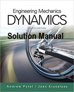 Solution Manual Engineering Mechanics: Dynamics Andrew Pytel, Jaan Kiusalaas