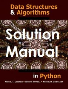 Solution Manual Data Structures and Algorithms in Python Michael Goodrich, Roberto Tamassia