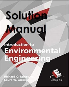 Solution Manual Introduction to Environmental Engineering Richard Mines, Laura Lackey