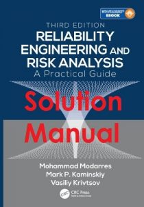 Solution Manual Reliability Engineering and Risk Analysis Mohammad Modarres, Mark Kaminskiy